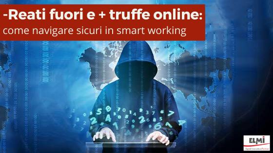Meno reati fuori e più truffe online: ecco come navigare sicuri in smart working