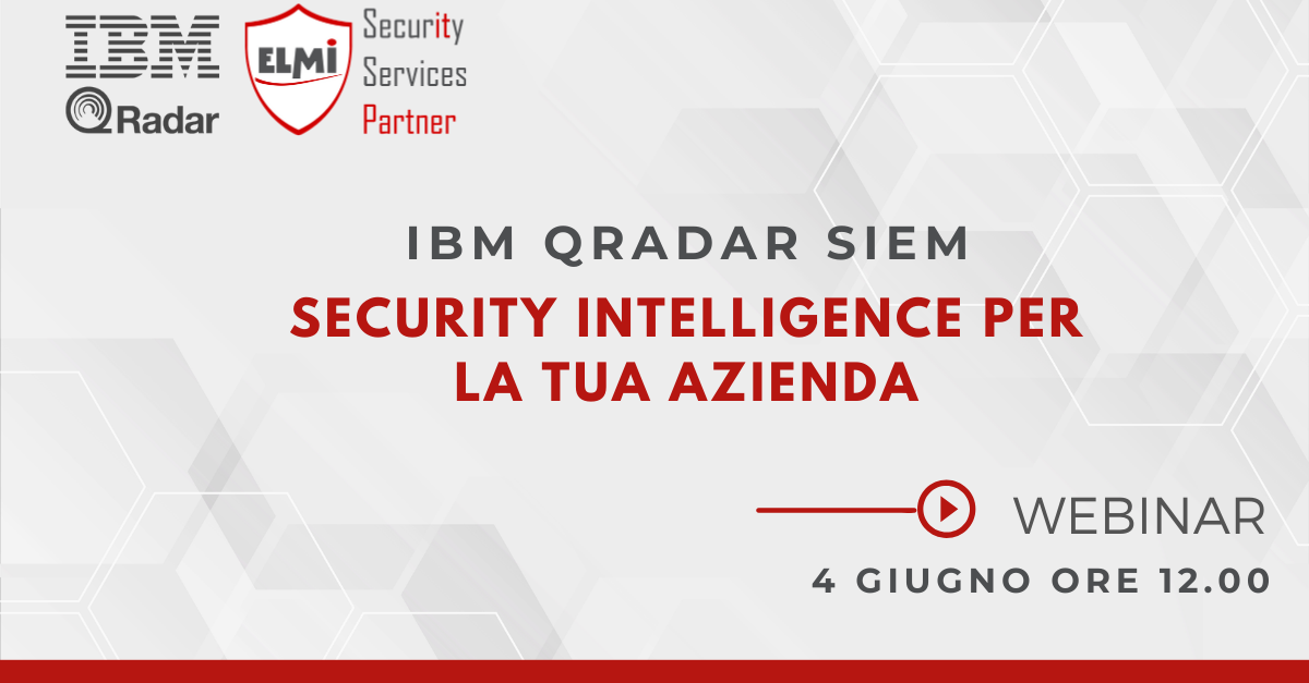 Webinar - IBM Qradar SIEM: Security Intelligence per la tua azienda