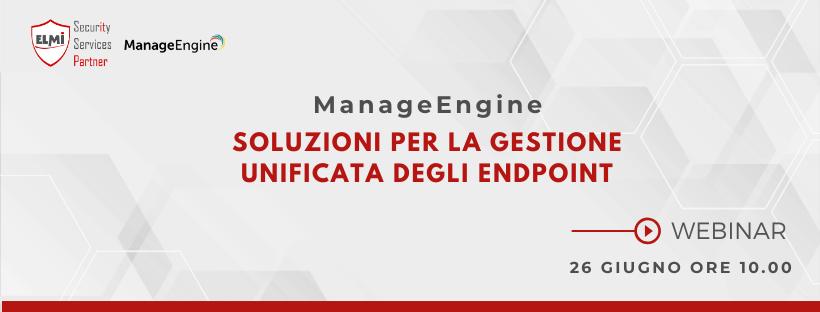 Webinar - ManageEngine: soluzioni per la gestione degli endpoint
