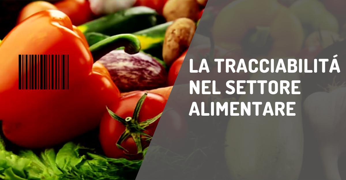 La tracciabilità nel settore alimentare