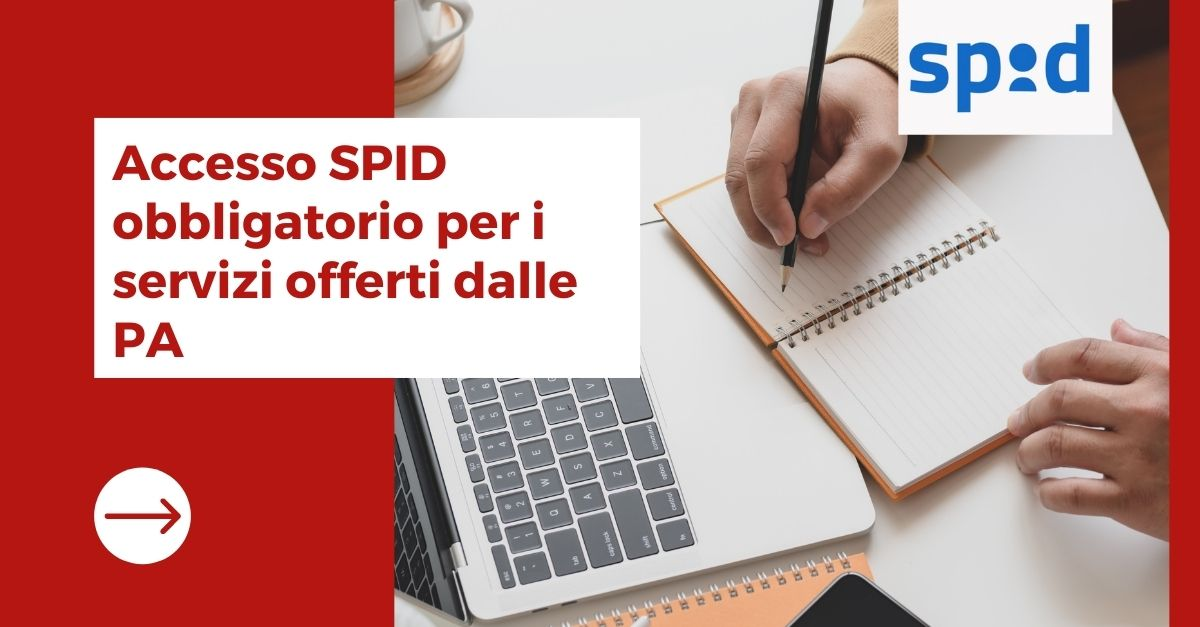 Accesso SPID obbligatorio per i servizi offerti alle PA