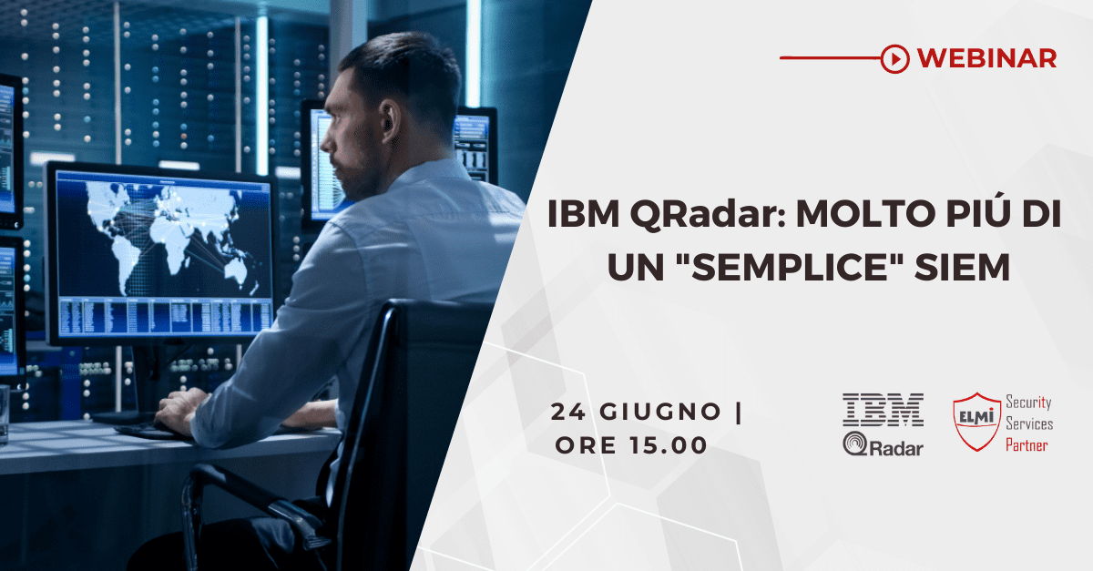 """Webinar - IBM QRadar: molto più di un """"semplice"""" SIEM"""